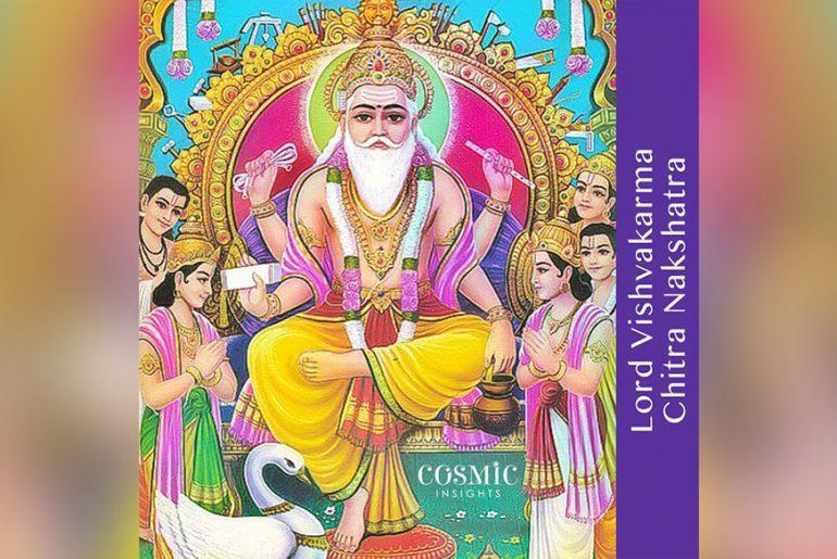 Lord Vishvakarma - Chitra Nakshatra - Cosmic Insights